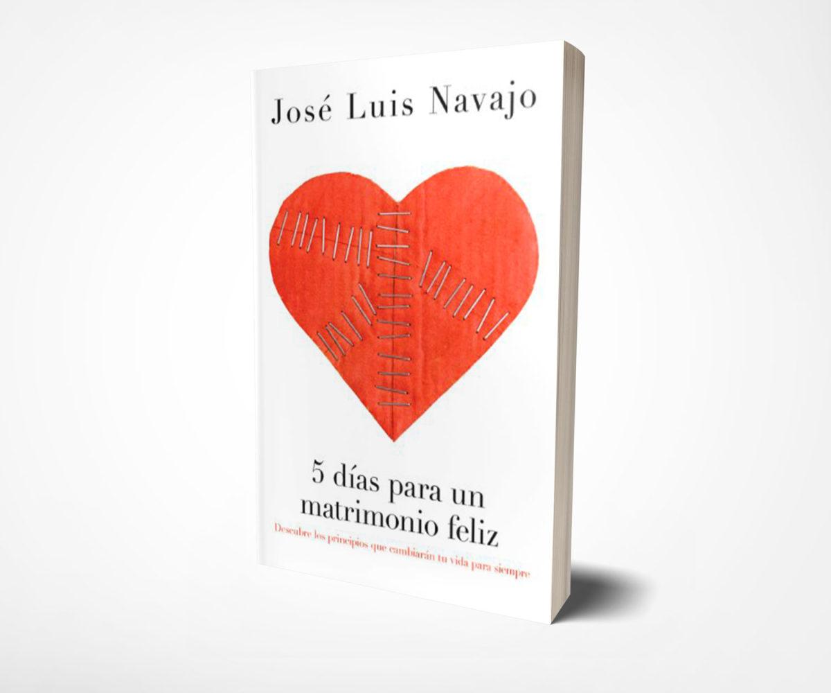 5 días para un matrimonio feliz –  Jose Luis Navajo