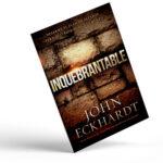 Inquebrantable: Desarme el plan de Satanás para destruir su fundamento – JOHN ECKHARDT