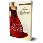 Amor Redentor: Una novela – Francine Rivers