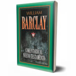 Comentario al Nuevo Testamento – William Barclay