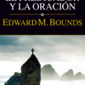 El predicador y la oracion – Edward M. Bounds (Edic. Bolsillo)