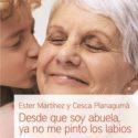 Desde que soy abuela, ya no me pinto los labios – Ester Martinez y Cesca Planaguma