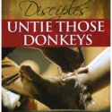 To Make Disciples Untie Thone Donkeys