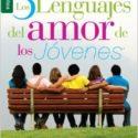 Los Cinco lenguajes del amor de los jóvenes – Gary Chapman
