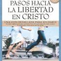 Los Pasos Hacia Libertad en Cristo – Neil T. Anderson