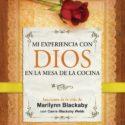 Mi experiencia con Dios en la mesa de la cocina – Marilynn Blackaby