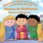 Pequeños Héroes de la Biblia, Héroes de babilonia