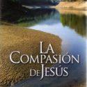 La Compasión de Jesús