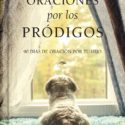 Oracion por los Pródigos –  James Banks