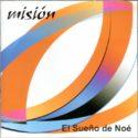 CD Grupo Misión – El Sueño de Noe