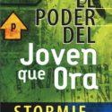 El poder del joven que ora – Stormie Omartian