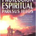Protección espiritual para sus hijos – Neil T. Anderson y Pete