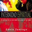 Paternidad Espiritual – Edwin Santiago