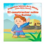El constructor sabio – Pequeños héroes de la Biblia