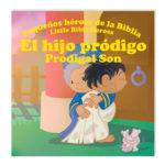 El hijo pródigo – Pequeños héroes de la Biblia
