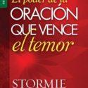 El poder de la oración que vence el temor – Stormie Omartian