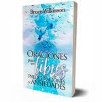 Oraciones para ser libres de preocupaciones y ansiedades – Bruce Wilkinson
