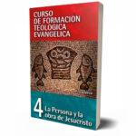 Curso de Formación Teológica Evangélica Vol. 04
